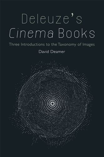 Buy Deleuze's Cinema Books: Three Introductions to the Taxonomy of Images