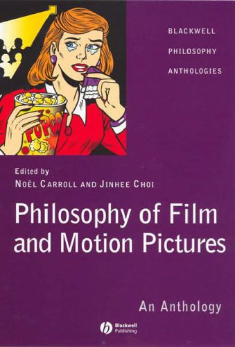 Buy The Philosophy of Film and Motion Pictures: An Anthology