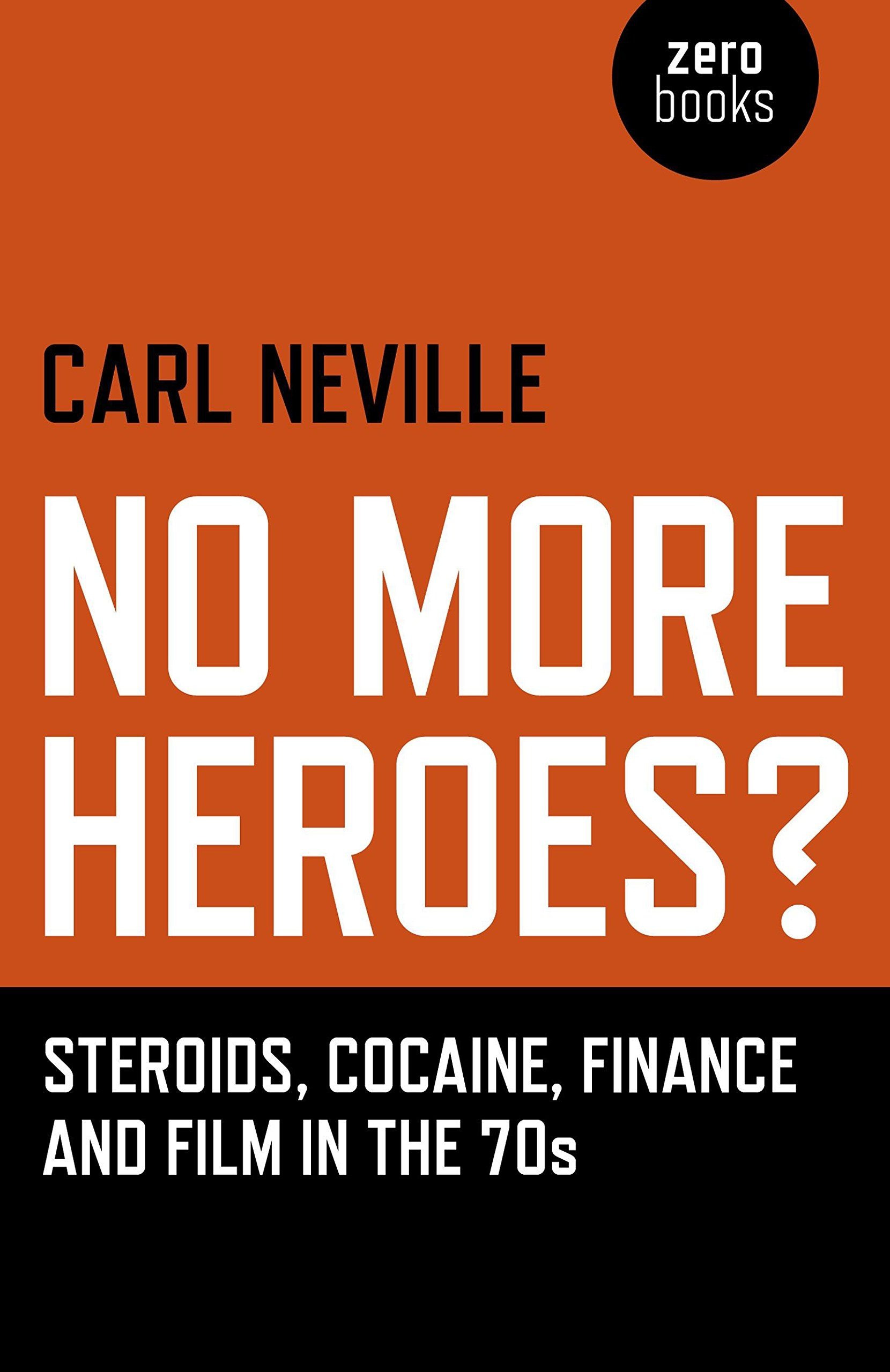 Buy No More Heroes?: Steroids, Cocaine, Finance and Film in the 70s