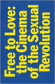 Buy Free to Love: the Cinema of the Sexual Revolution