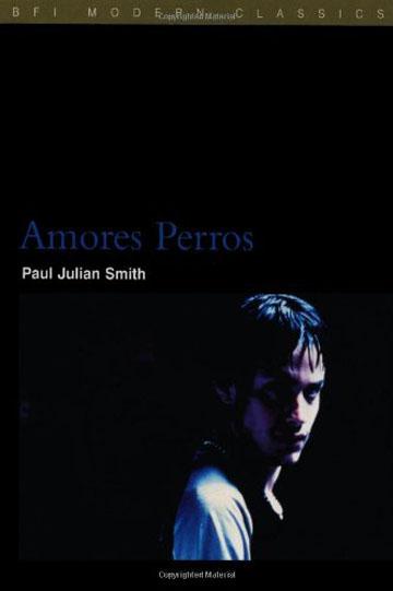 Buy Amores Perros: BFI Film Classics