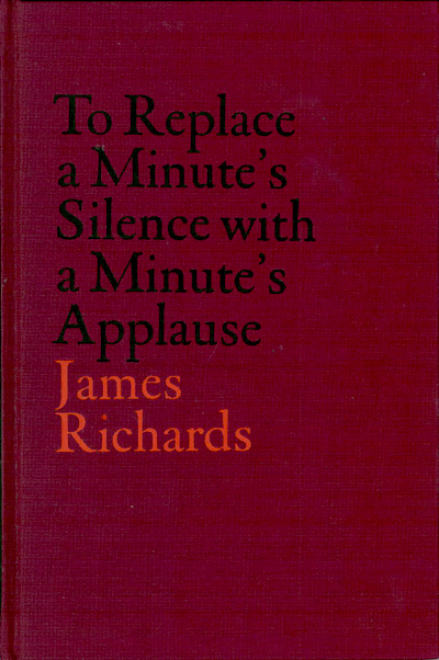 Buy V-A-C Collection: James Richards: To Replace a Minute's Silence with a Minute's Applause