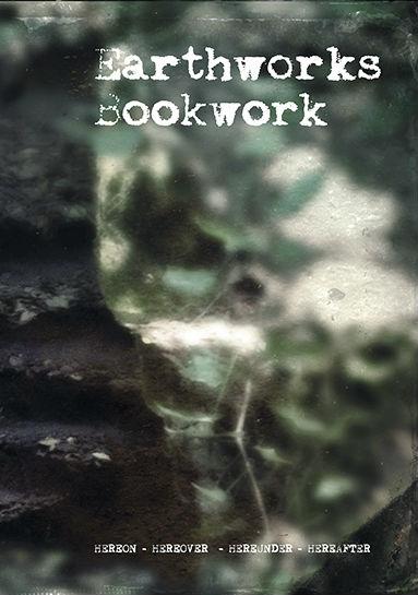 Buy PRE-ORDER: Earthworks Bookwork (hereon - hereover – hereunder – hereafter)