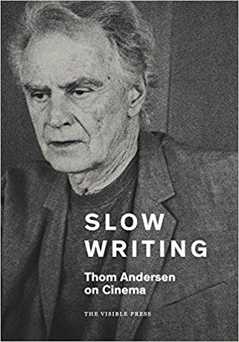 Buy Slow Writing: Thom Andersen on Cinema