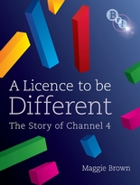 Buy A Licence to be Different : The Story of Channel 4