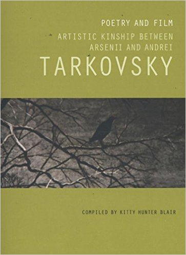 Buy Poetry and Film: Artistic Kinship Between Arsenii and Andrei Tarkovsky
