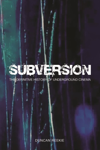 Buy Subversion: The Definitive History of Underground Cinema