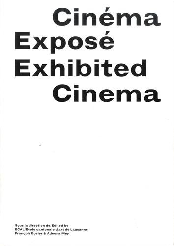 Buy Exhibited Cinema – Exhibiting artists' films, video art and moving image Art centers, museums, galleries & varia
