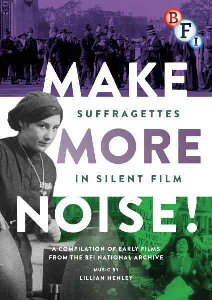 Make More Noise: Suffragettes in Silent Film