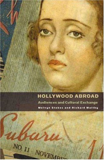 Buy Hollywood Abroad: Audiences and Cultural Exchange