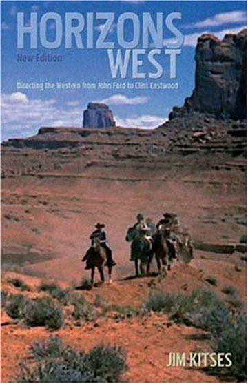 Buy Horizons West: The Western from John Ford to Clint Eastwood