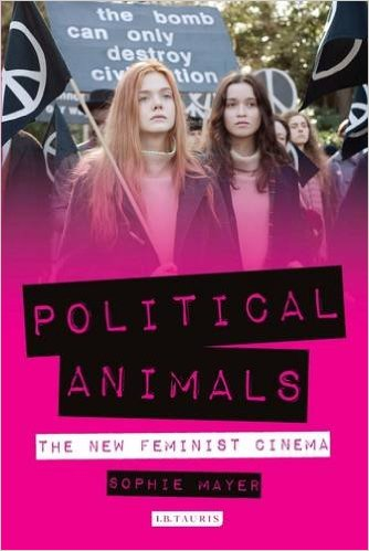 Buy Political Animals: The New Feminist Cinema