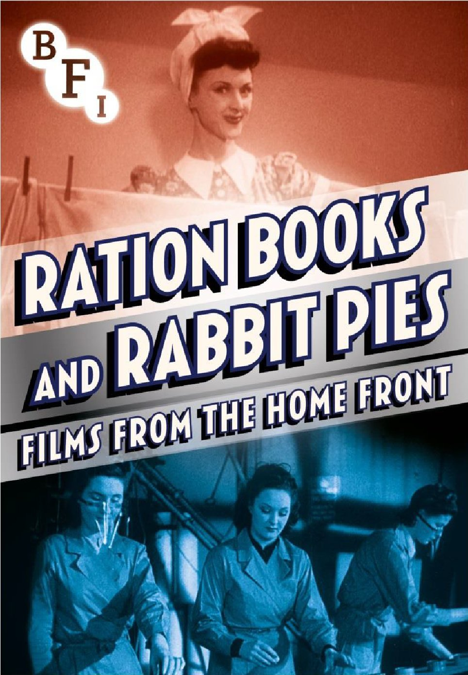 Buy Ration Books and Rabbit Pies: Films from the Home Front