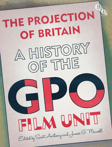Buy The Projection of Britain: A History of the GPO Film Unit