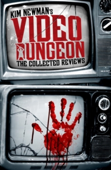 Buy Kim Newman's Video Dungeon : The Collected Reviews